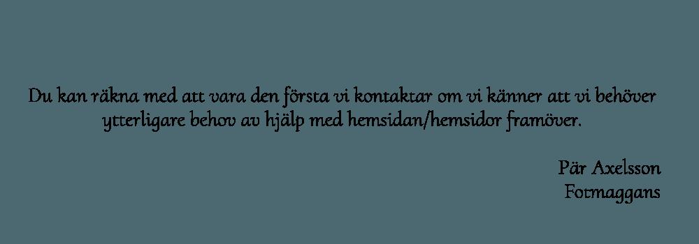 Pär Axelsson Fotmaggans rekommenderar oss på Hjälp med hemsidan
