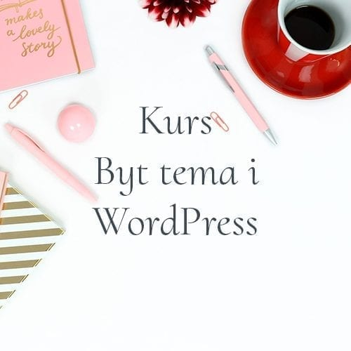 kurs i att byta tema layout i WordPress