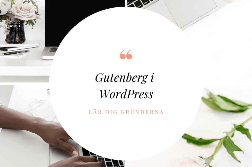 Gutenberg i WordPress så här arbetar du med Gutenberg